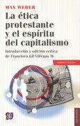 La Ética Protestante y el Espíritu del Capitalismo - Max Weber - Fondo de Cultura Económica