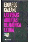 Las Venas Abiertas de America Latina - Eduardo Galeano - Siglo Xxi