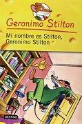 Mi Nombre es Stilton, Geronimo Stilton - Geronimo Stilton - Planeta Pub Corp