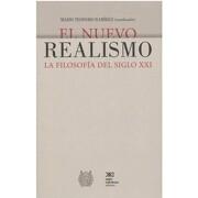Nuevo Realismo, el. La Filosofia del Siglo xxi - Mario Teodoro Ramirez - Siglo Xxi