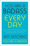 You are a Badass Every Day: How to Keep Your Motivation Strong, Your Vibe High, and Your Quest for Transformation Unstoppable (libro en inglés)