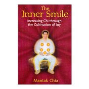 Inner Smile: Increasing chi Through the Cultivation of joy (Paperback) (libro en Inglés) - Mantak Chia - Destiny Books