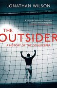 The Outsider: A History of the Goalkeeper (libro en inglés) - Jonathan Wilson - Orion