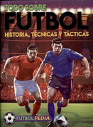 Todo Sobre Futbol. Historias, Tecnicas y Tacticas - Mariano Di Blasi - Latinbooks