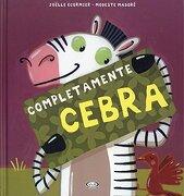 Completamente Cebra - Joelle Ecormier - V & R  Editoras