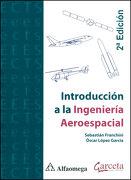 Introduccion a la Ingenieria Aeroespacial - Oscar Lopez Garcia - Alfaomega Editor