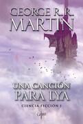 Una Cancion Para Lya. Ciencia Ficcion i - George R.R. Martin - Plaza & Janes Editores