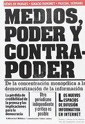 Medios, Poder y Contrapoder: De la Concentración Monopólica a la Democratización de la Información - Denis De Moraes,Ignacio Ramonet, - Biblos