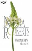 Un Amor Para Siempre - Nora Roberts - Harlequin Iberica