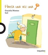 Habia una vez una Llave - Montes, Graciela Silvia - Alfaguara / Santillana