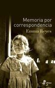 Memoria por Correspondencia - Reyes Emma - Edhasa