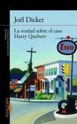 La Verdad Sobre el Caso Harry Quebert - Dicker Joel - Alfaguara / Random House
