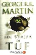 Los Viajes de tuf - George R. R. Martin - Ediciones B