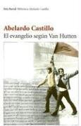 El Evangelio Segun van Hutten (Seix Barral) - Abelardo Castillo - Editorial Seix Barral