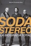 Soda Stereo. La Biografia Total - Marcelo Fernandez Bitar - Sudamericana