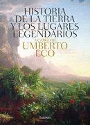 Historia de las Tierras y los Lugares Legendarios - Umberto Eco - Lumen