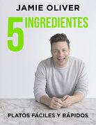 5 Ingredientes: Platos Fáciles y Rápidos (Sabores) - Jamie Oliver - Grijalbo Ilustrados