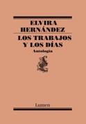 Los Trabajos y los Dias. Antologia - Elvira Hernandez - Lumen