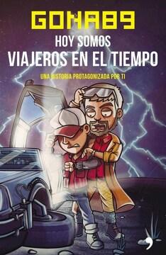 portada Hoy Somos Viajeros en el Tiempo una Historia Protagonizada por ti