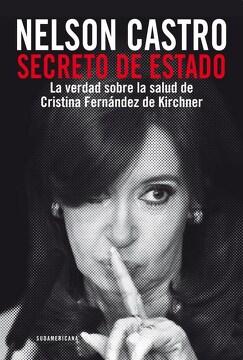 portada Secreto de Estado la Verdad Sobre la Salud de Cristina Fernandez de Kirchner