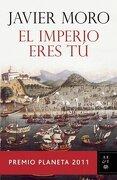 El Imperio Eres tu - Javier Moro - Booket