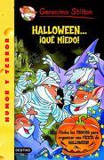 Stilton: Halloween.    Que Miedo! (Geronimo Stilton) - Geronimo Stilton - Destino