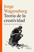 Teoria de la Creatividad. Eclosion  Gloria y Miseria de las Ideas - Wagensberg Jorge - Tusquets