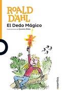 El Dedo Magico - Dahl, Roald - Loqueleo