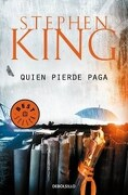 Quien Pierde Paga  ( Libro 2 de la Trilogia Bill Hodges ) - Stephen King - Debolsillo