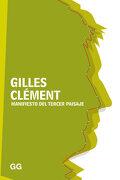 Manifiesto del Tercer Paisaje - Gilles Clément - Gustavo Gili