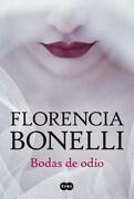 Bodas de Odio (2018) - Bonelli Florencia - Suma De Letras