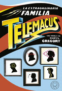 La Extraordinaria Familia Telemacus - Daryl Gregory - Blackie Books