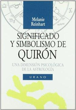 portada Significado y Simbolismo de Quiron una Dimension Psicol  Ogica de la Astrologia