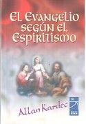 El Evangelio Segun el Espiritismo - Allan Kardec - Kier
