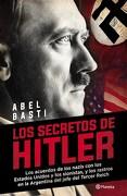 Secretos de Hitler los Acuerdos de los Nazis con los Estados Unidos - Basti Abel - Planeta