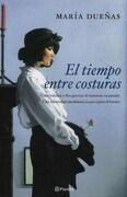 El Tiempo Entre Costuras - Maria Dueñas - Planeta