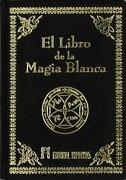 El Libro de la Magia Blanca - Anónimo - HUMANITAS