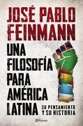 Una Filosofia Para America Latina - Feinmann - Planeta
