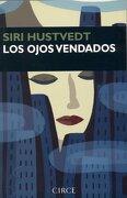 Los Ojos Vendados - Siri Hustvedt - Circe