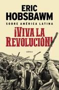 Viva la Revolucion - Eric Hobsbawm - Critica
