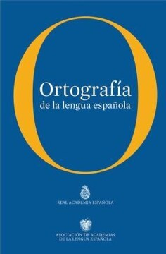 portada Ortografía de la Lengua Española [Paperback] [Jan 01, 2011] rae Real Academia Española, Asociacion de Academias de la Lengua Española