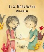 Mil Grullas Elsa Bornemann Alfaguara - Bornemann Elsa - Alfaguara