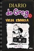 Diario de Greg 10- Vieja Escuela Rust Rbargent - Jeff Kinney - Rba Argentina