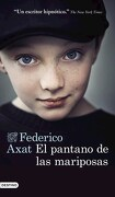 El Pantano de las Mariposas - Federico Axat - Destino