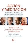 Acción y Meditación: Cambiarse a sí Mismo Para Cambiar el Mundo - Andre Christophe,Kabat Zinn Jon,Ricard Matthieu,Rabhi Pierre - Kairós
