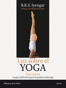 Luz Sobre el Yoga: La Guia Clasica del Yoga, por el Maestro mas Renombrado del Mundo (Biblioteca de la Salud) - B. K. S. Iyengar - Kairos
