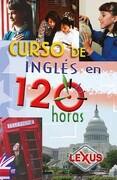 Curso de Ingles en 120 Horas - Lexus - Lexus Editores