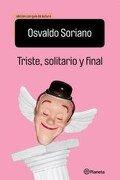 Triste  Solitario y Final. Edicion con Guia de Lectura - Soriano Osvaldo - Planeta