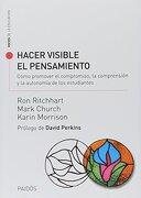 Hacer Visible el Pensamiento - Mark Church,Karin Morrison Ron Ritchhart - Paidós