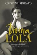 Divina Lola la Vida de Lola Montes la Falsa Española que Quiso ser Reina - Cristina Morato - Plaza & Janes